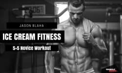 Jason Blaha Ice Cream Fitness 5×5 Program
