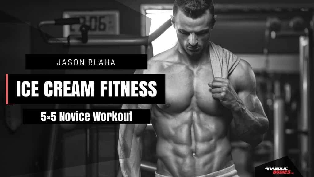 The Complete Jason Blaha Ice Cream Fitness 5x5 Novice Program
