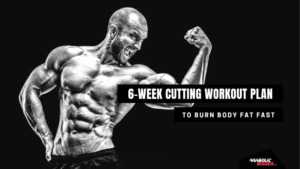 6-Week Cutting Workout Plan To Loose Weight And Burn Fat