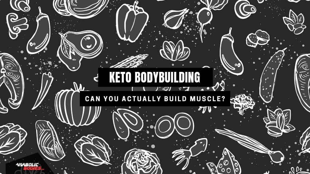 Keto Diet for Bodybuilding: Does it really work?